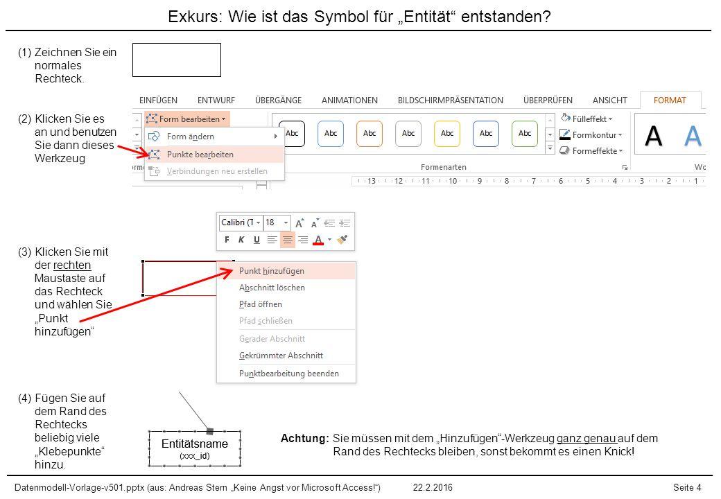 """Datenmodell-Vorlage-v501.pptx (aus: Andreas Stern """"Keine Angst vor Microsoft Access! )22.2.2016Seite 15 Mitarbeiter (mit_id) Materialart (mat_id) Kunde (kun_id) Kontakt (kon_id) Kundenauftrag (kauf_id) Wann."""