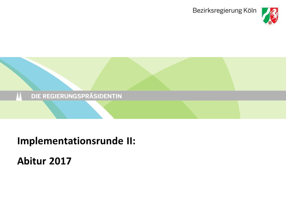 Implementationsrunde II: Abitur 2017