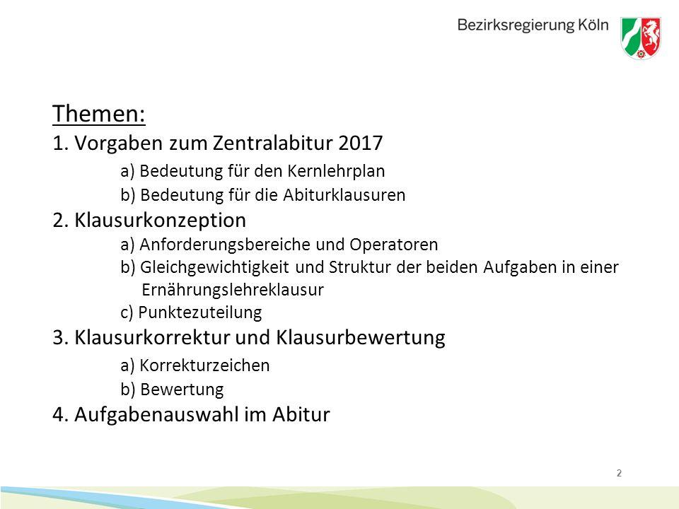 2 Themen: 1. Vorgaben zum Zentralabitur 2017 a) Bedeutung für den Kernlehrplan b) Bedeutung für die Abiturklausuren 2. Klausurkonzeption a) Anforderun