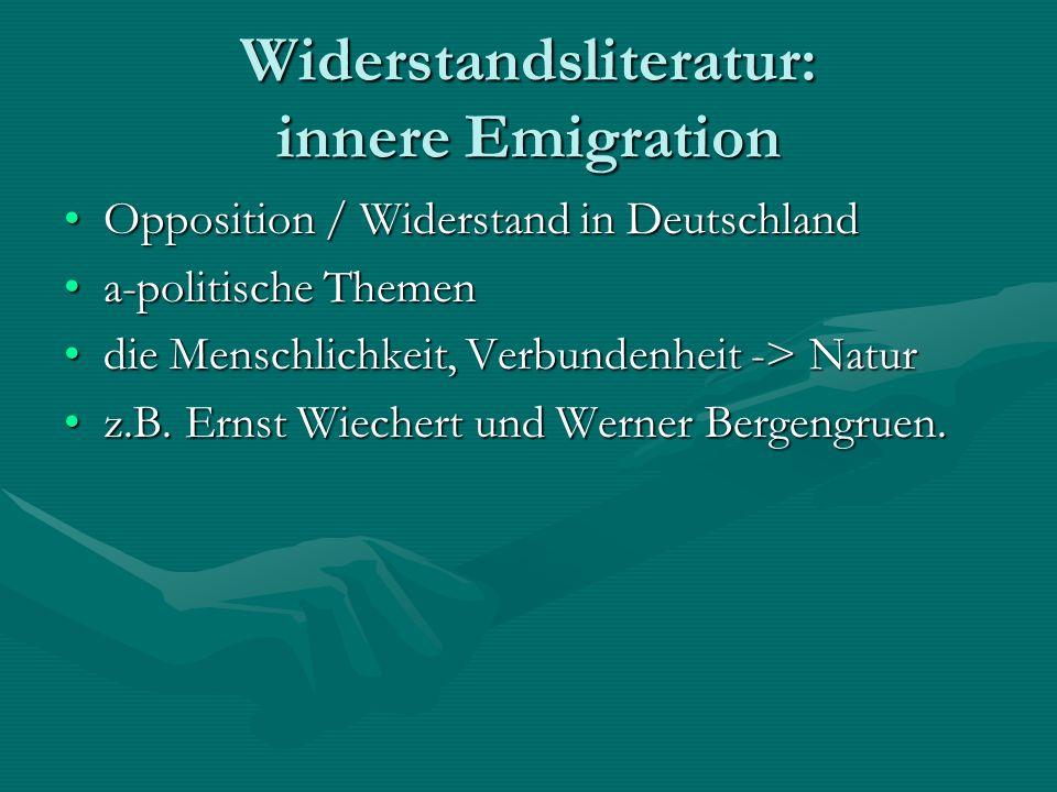 Widerstandsliteratur: innere Emigration Opposition / Widerstand in DeutschlandOpposition / Widerstand in Deutschland a-politische Themena-politische T