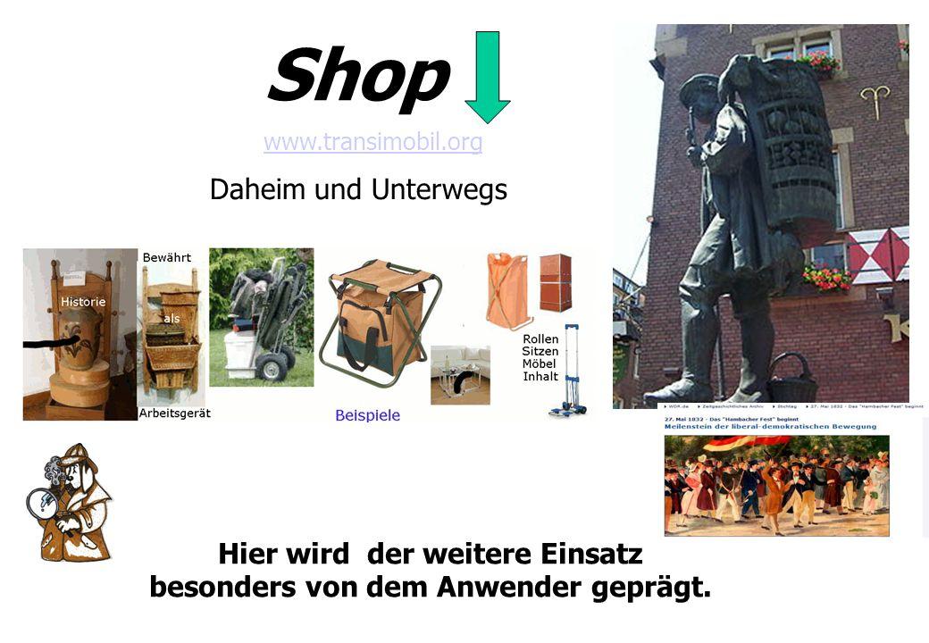www.transimobil.org Shop Hier wird der weitere Einsatz besonders von dem Anwender geprägt. Daheim und Unterwegs