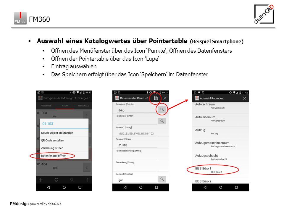 FMdesign powered by deltaCAD  Auswahl eines Katalogwertes über Pointertable (Beispiel Smartphone) Öffnen des Menüfenster über das Icon 'Punkte', Öffn