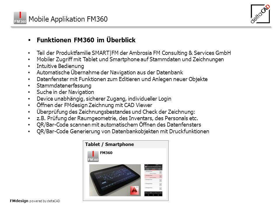 FMdesign powered by deltaCAD  Öffnen der FMdesign Zeichnung In das Geschoss oder einen Raum navigieren Über Icon 'Punkte' das Kontextmenü öffnen und den Befehl 'Zeichnung öffnen' aufrufen Der installierte CAD-Viewer öffnet sich automatisch mit der FMdesign Zeichnung FM360