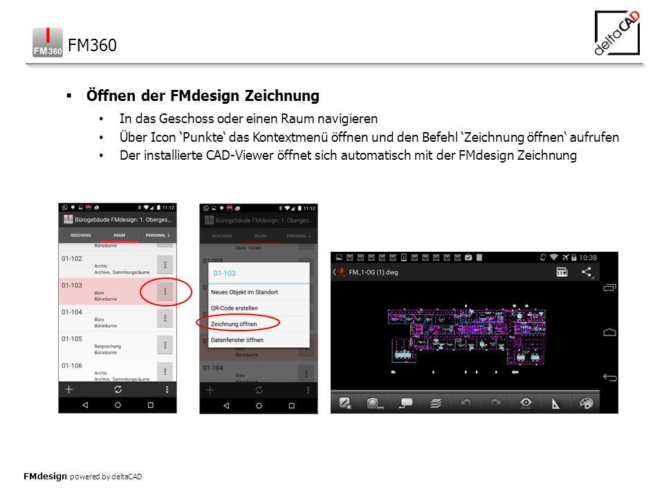 FMdesign powered by deltaCAD  Öffnen der FMdesign Zeichnung In das Geschoss oder einen Raum navigieren Über Icon 'Punkte' das Kontextmenü öffnen und