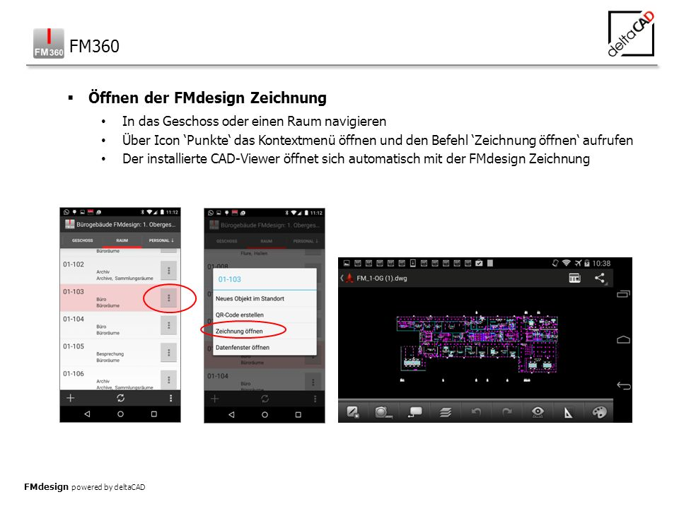 FMdesign: Kontakt deltaCAD GmbH Kirchenstrasse 9b 82065 Baierbrunn bei München Tel.: ++49 (89) 744 939-0 Fax: ++49 (89) 744 939-22 www.deltaCAD.de Ansprechpartner: Wolfgang Burkhard Mail: info@deltaCAD.de FMdesign powered by deltaCAD  Kontakt