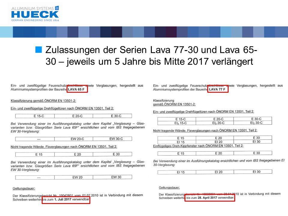 Zulassungen der Serien Lava 77-30 und Lava 65- 30 – jeweils um 5 Jahre bis Mitte 2017 verlängert