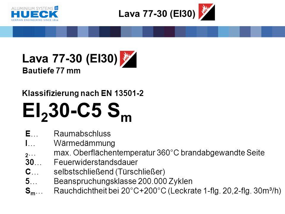 Lava 77-30 (EI30) Bautiefe 77 mm Klassifizierung nach EN 13501-2 EI 2 30-C5 S m E…Raumabschluss I…Wärmedämmung 2 …max. Oberflächentemperatur 360°C bra