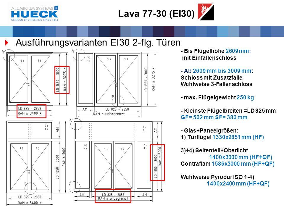 Lava 77-30 (EI30)  Ausführungsvarianten EI30 2-flg. Türen - Bis Flügelhöhe 2609 mm: mit Einfallenschloss - Ab 2609 mm bis 3009 mm: Schloss mit Zusatz