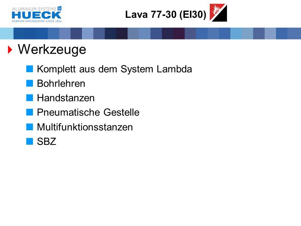 Lava 77-30 (EI30)  Werkzeuge  Komplett aus dem System Lambda  Bohrlehren  Handstanzen  Pneumatische Gestelle  Multifunktionsstanzen  SBZ