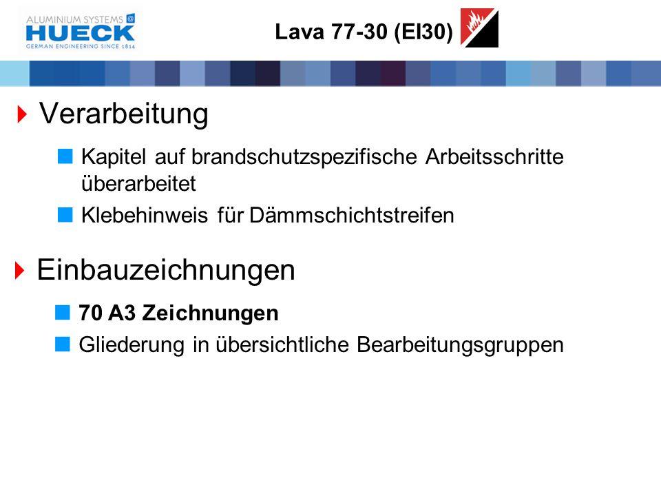 Lava 77-30 (EI30)  Verarbeitung  Kapitel auf brandschutzspezifische Arbeitsschritte überarbeitet  Klebehinweis für Dämmschichtstreifen  Einbauzeic