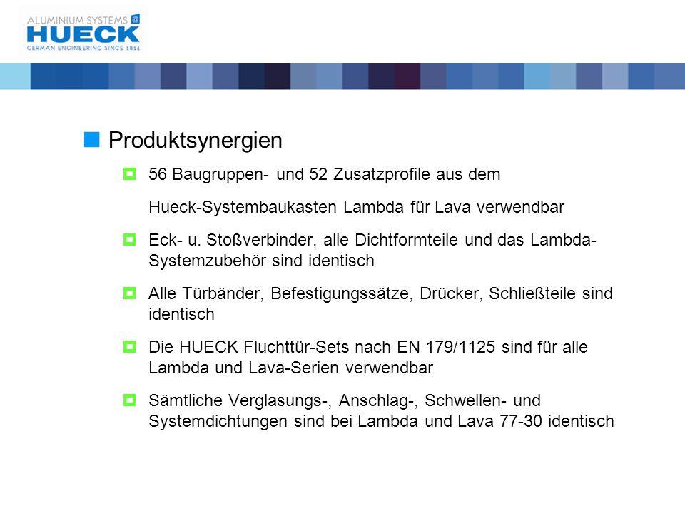  Produktsynergien  56 Baugruppen- und 52 Zusatzprofile aus dem Hueck-Systembaukasten Lambda für Lava verwendbar  Eck- u. Stoßverbinder, alle Dichtf