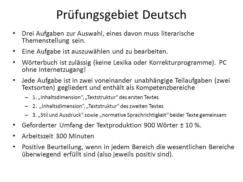 Prüfungsgebiet Deutsch Drei Aufgaben zur Auswahl, eines davon muss literarische Themenstellung sein.