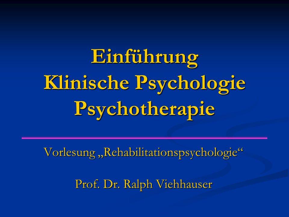 """Einführung Klinische Psychologie Psychotherapie Vorlesung """"Rehabilitationspsychologie Prof."""
