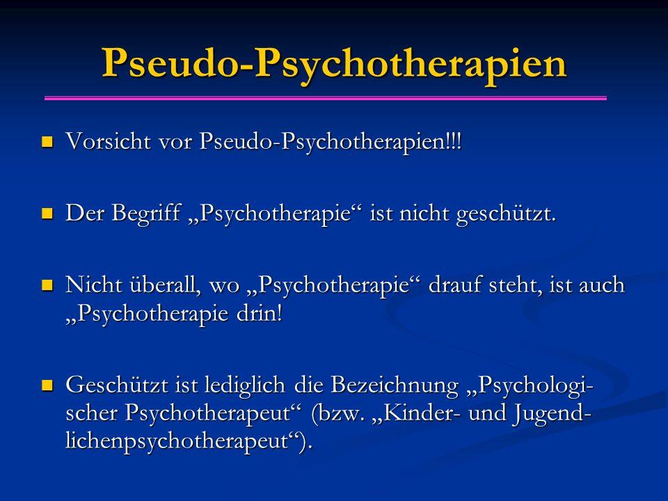 Pseudo-Psychotherapien Vorsicht vor Pseudo-Psychotherapien!!.