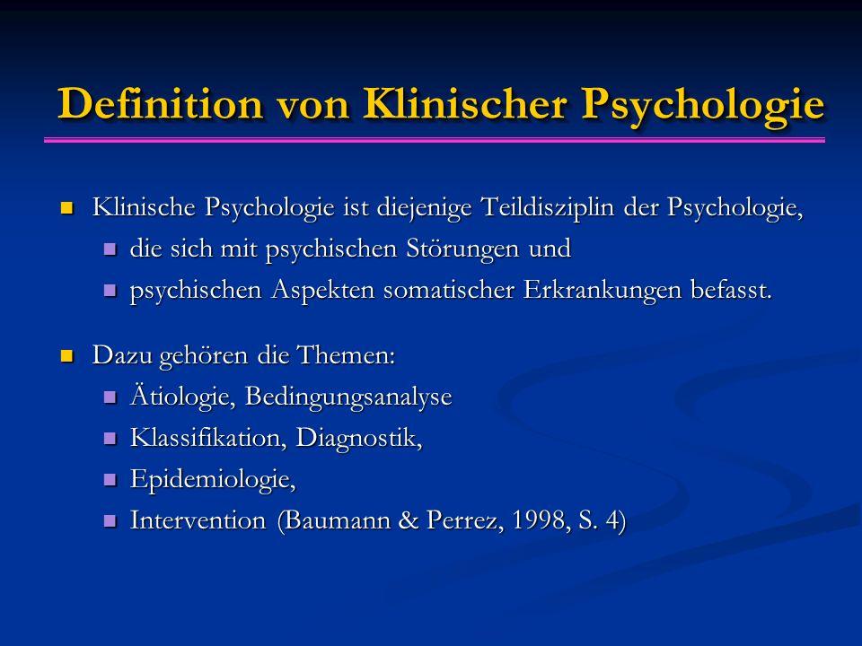 Klinische Psychologie Wissenschaftliche Psychologie Psychopathologie Intervention Ätiologie/Beding-analyse Klassifikation/Diagnostik