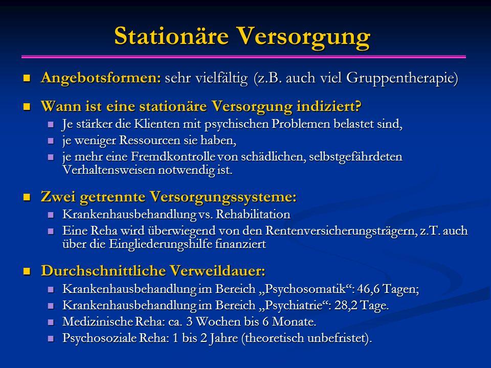 Stationäre Versorgung Angebotsformen: sehr vielfältig (z.B.