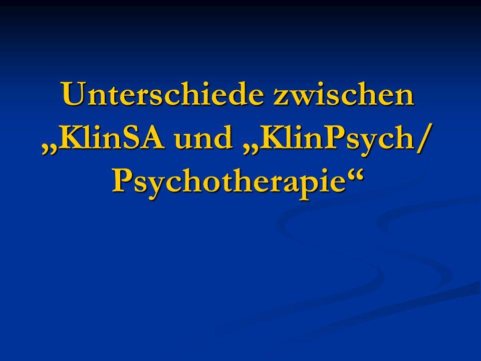 """Unterschiede zwischen """"KlinSA und """"KlinPsych/ Psychotherapie"""
