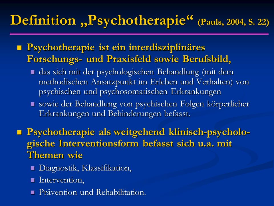 "Definition ""Psychotherapie (Pauls, 2004, S."