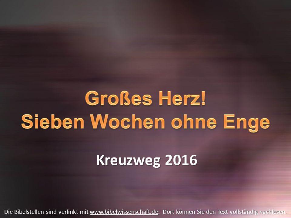 Kreuzweg 2016 Die Bibelstellen sind verlinkt mit www.bibelwissenschaft.de. Dort können Sie den Text vollständig nachlesen. www.bibelwissenschaft.de