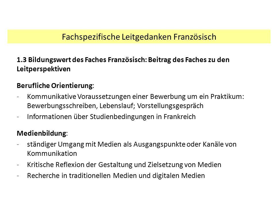 1.3 Bildungswert des Faches Französisch: Beitrag des Faches zu den Leitperspektiven Berufliche Orientierung: -Kommunikative Voraussetzungen einer Bewe