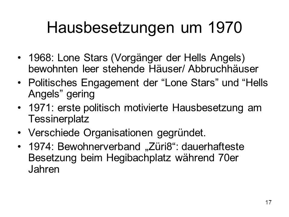 """17 Hausbesetzungen um 1970 1968: Lone Stars (Vorgänger der Hells Angels) bewohnten leer stehende Häuser/ Abbruchhäuser Politisches Engagement der """"Lon"""
