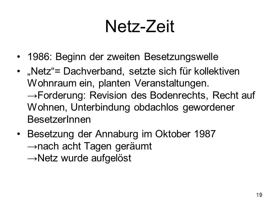 """19 Netz-Zeit 1986: Beginn der zweiten Besetzungswelle """"Netz""""= Dachverband, setzte sich für kollektiven Wohnraum ein, planten Veranstaltungen. →Forderu"""