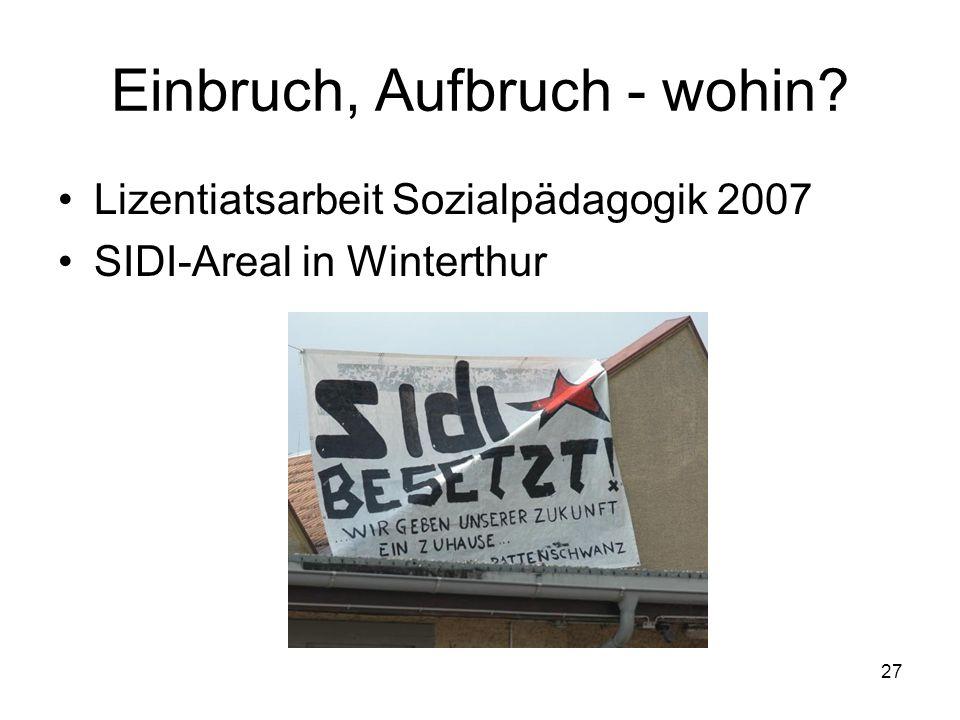 27 Einbruch, Aufbruch - wohin? Lizentiatsarbeit Sozialpädagogik 2007 SIDI-Areal in Winterthur