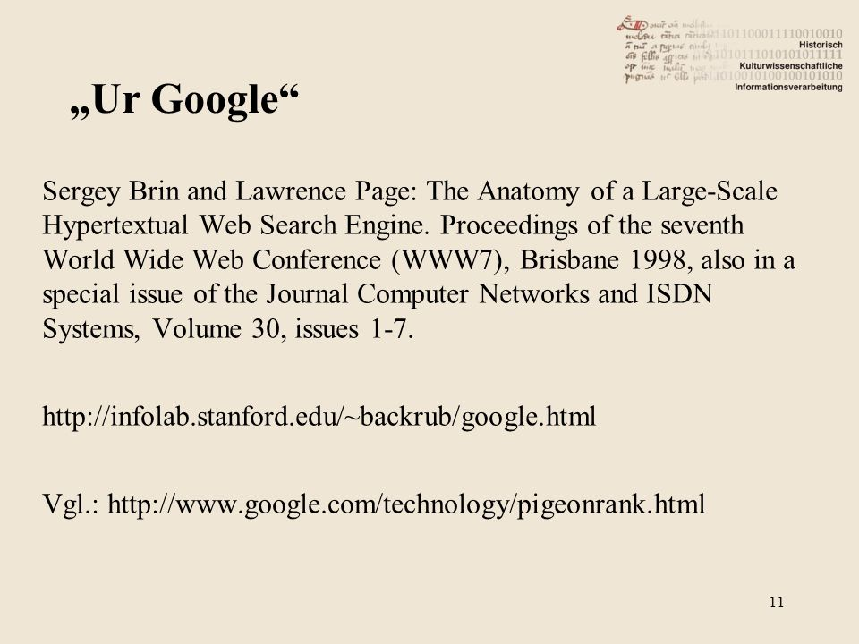 Sergey Brin and Lawrence Page: The Anatomy of a Large-Scale Hypertextual Web Search Engine. Proceedings of the seventh World Wide Web Conference (WWW7