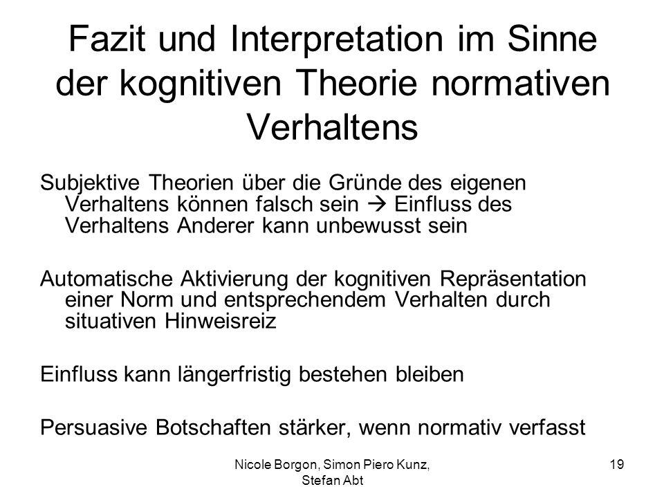 Fazit und Interpretation im Sinne der kognitiven Theorie normativen Verhaltens Subjektive Theorien über die Gründe des eigenen Verhaltens können falsc