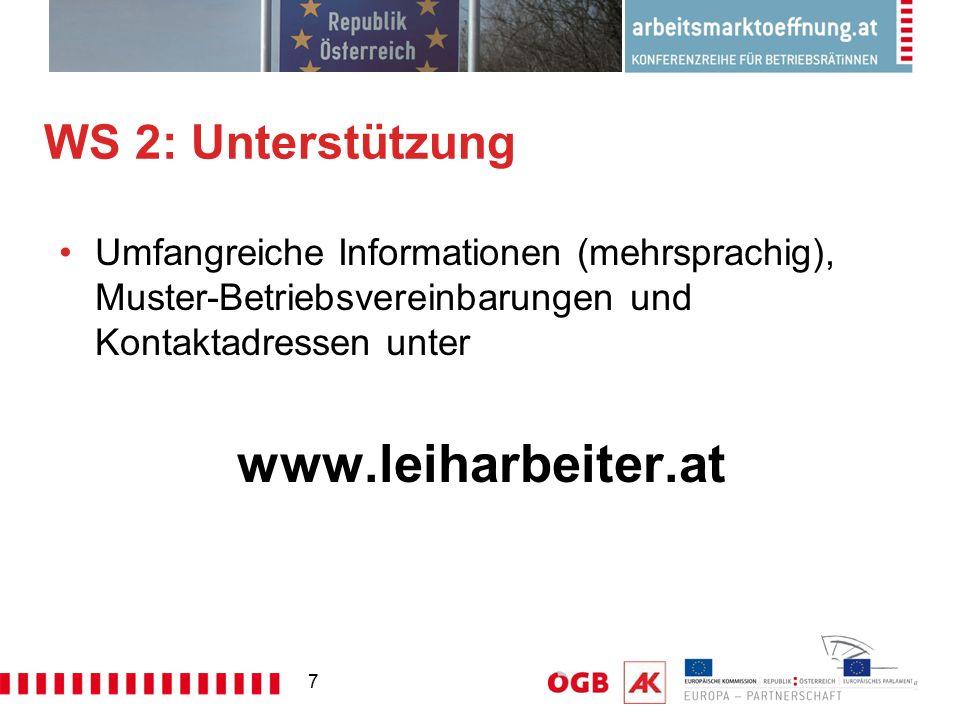 7 WS 2: Unterstützung Umfangreiche Informationen (mehrsprachig), Muster-Betriebsvereinbarungen und Kontaktadressen unter www.leiharbeiter.at