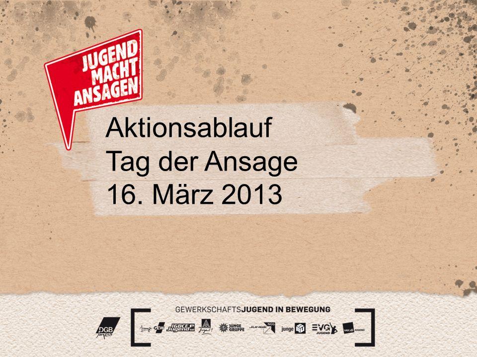 Aktionsablauf Tag der Ansage 16. März 2013
