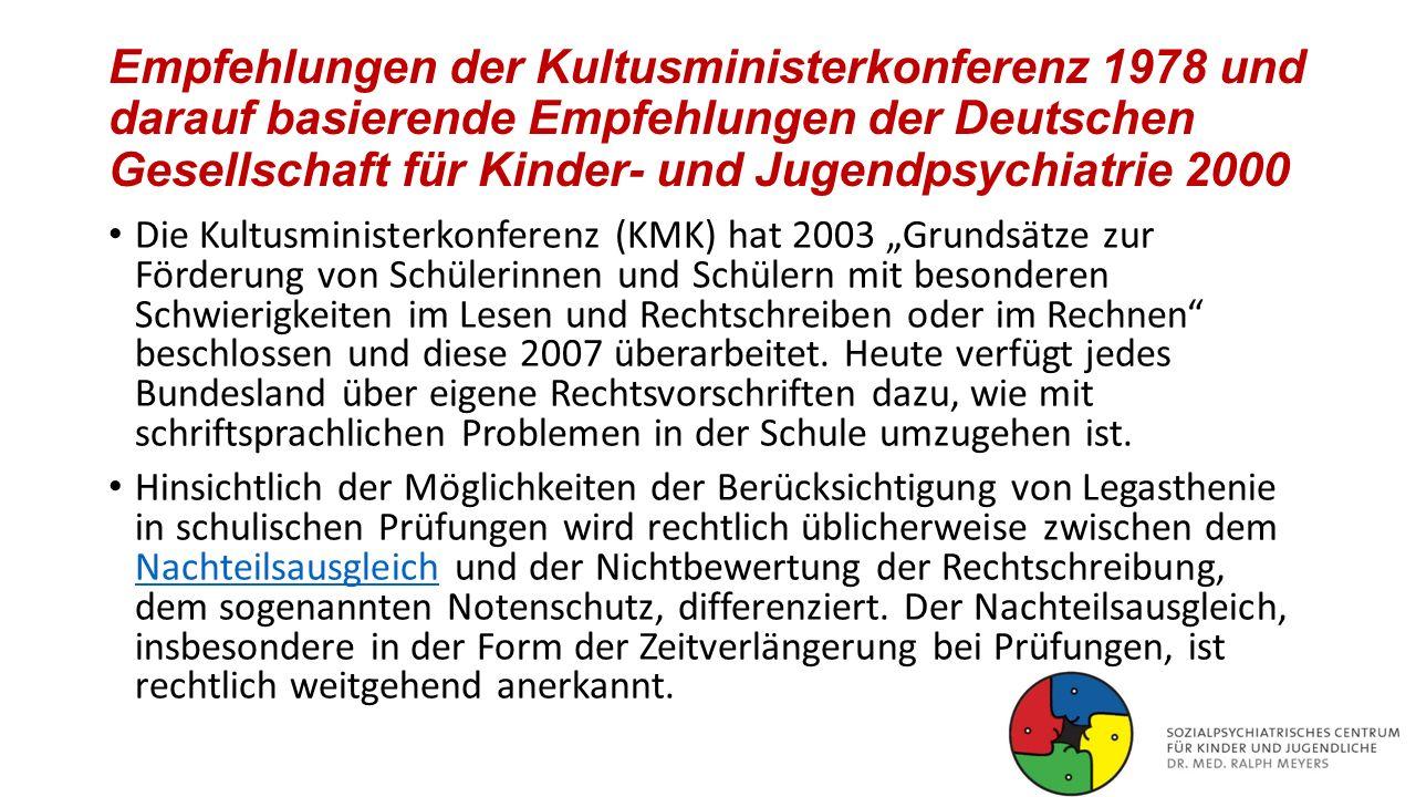 Empfehlungen der Kultusministerkonferenz 1978 und darauf basierende Empfehlungen der Deutschen Gesellschaft für Kinder- und Jugendpsychiatrie 2000 Die