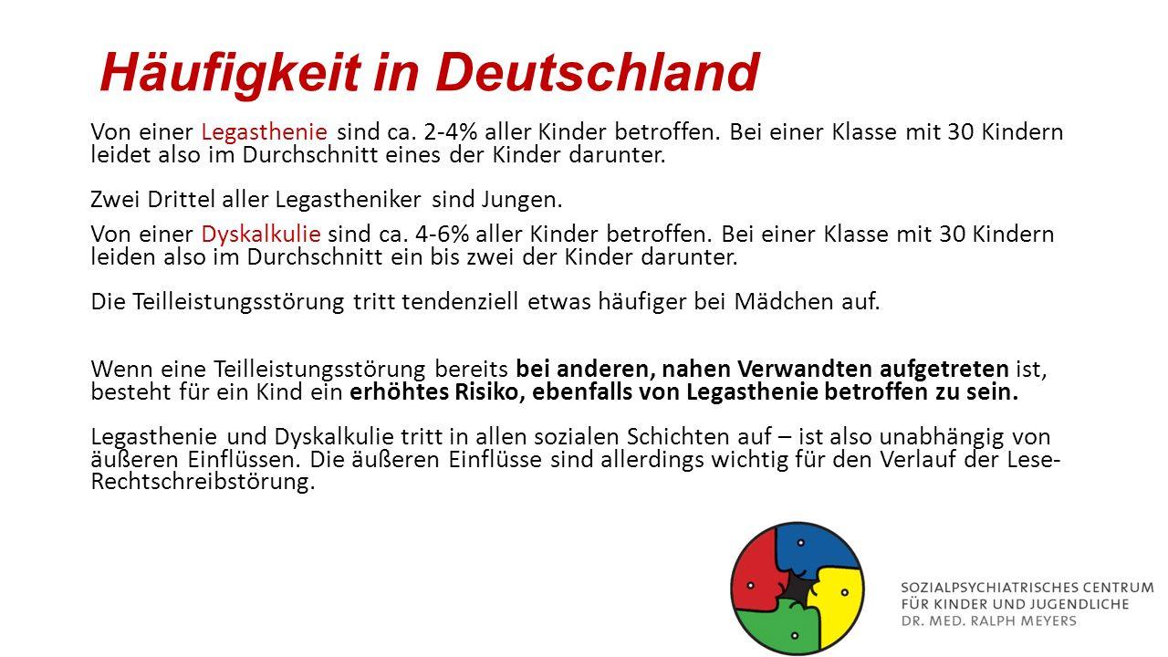 Häufigkeit in Deutschland Von einer Legasthenie sind ca. 2-4% aller Kinder betroffen. Bei einer Klasse mit 30 Kindern leidet also im Durchschnitt eine