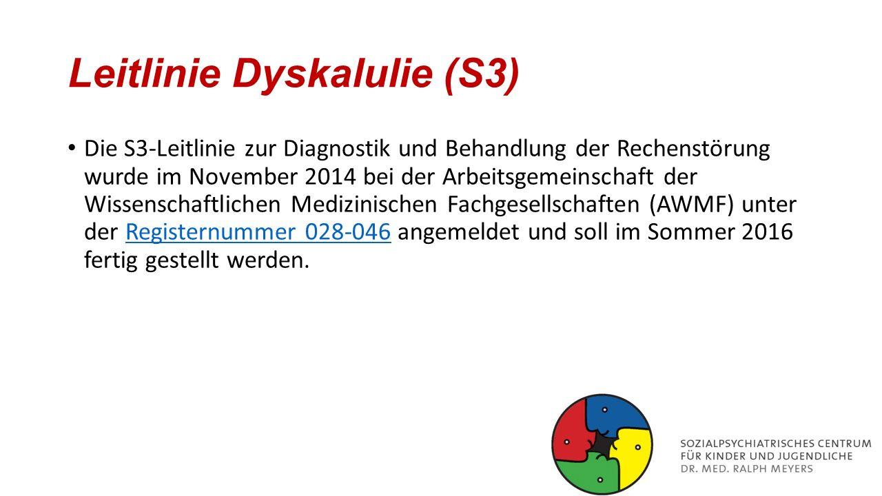 Leitlinie Dyskalulie (S3) Die S3-Leitlinie zur Diagnostik und Behandlung der Rechenstörung wurde im November 2014 bei der Arbeitsgemeinschaft der Wiss