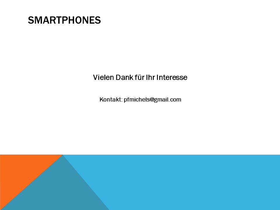 SMARTPHONES Vielen Dank für Ihr Interesse Kontakt: pfmichels@gmail.com