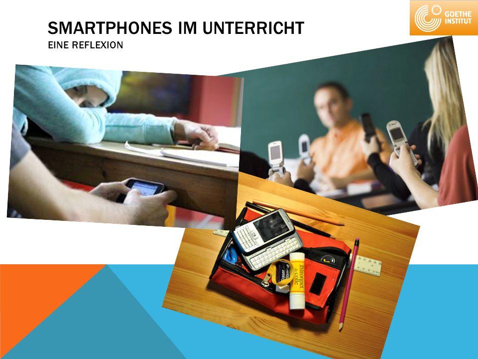 SMARTPHONES IM UNTERRICHT EINE REFLEXION