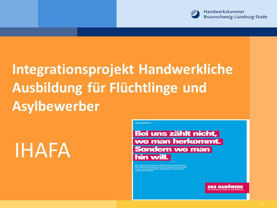 Integrationsprojekt Handwerkliche Ausbildung für Flüchtlinge und Asylbewerber 1 IHAFA