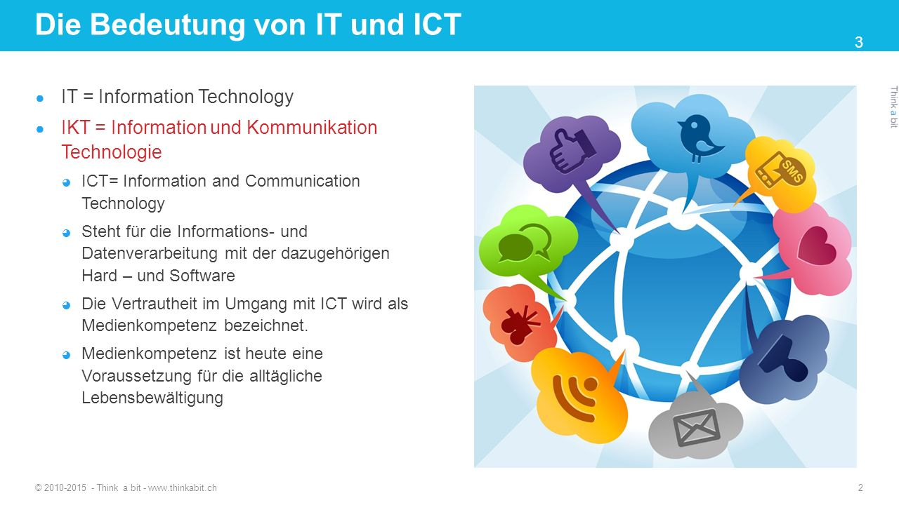 Die Bedeutung von IT und ICT ● IT = Information Technology ● IKT = Information und Kommunikation Technologie ◕ ICT= Information and Communication Tech