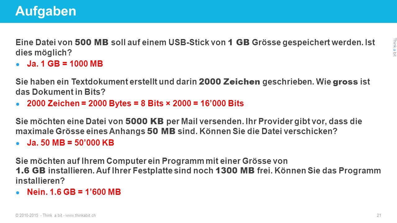 Eine Datei von 500 MB soll auf einem USB-Stick von 1 GB Grösse gespeichert werden. Ist dies möglich? ● Ja. 1 GB = 1000 MB Sie haben ein Textdokument e