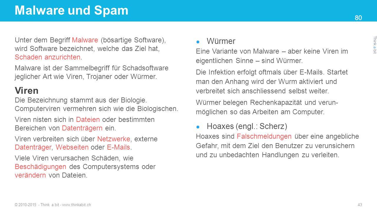 Malware und Spam Unter dem Begriff Malware (bösartige Software), wird Software bezeichnet, welche das Ziel hat, Schaden anzurichten.