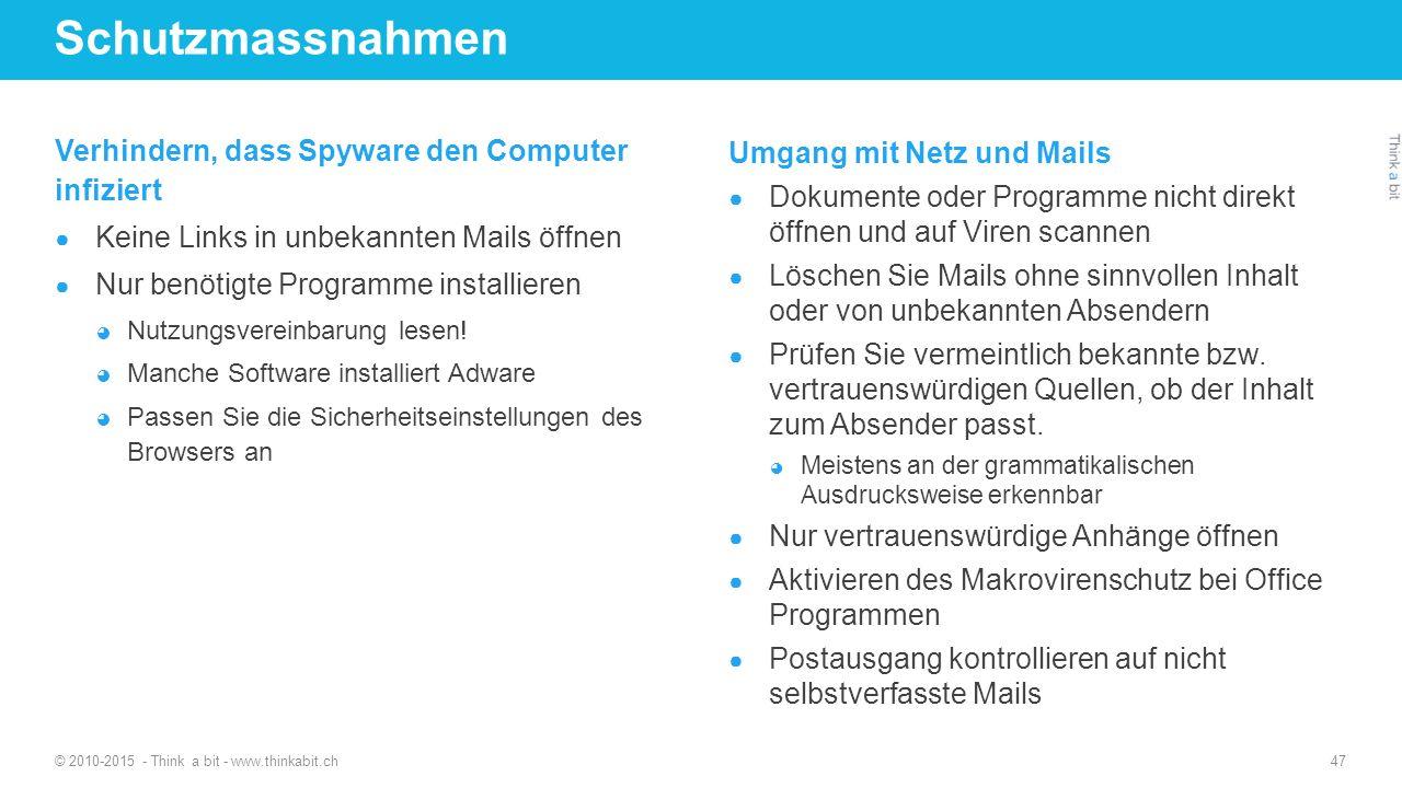 Schutzmassnahmen Verhindern, dass Spyware den Computer infiziert ● Keine Links in unbekannten Mails öffnen ● Nur benötigte Programme installieren ◕ Nu