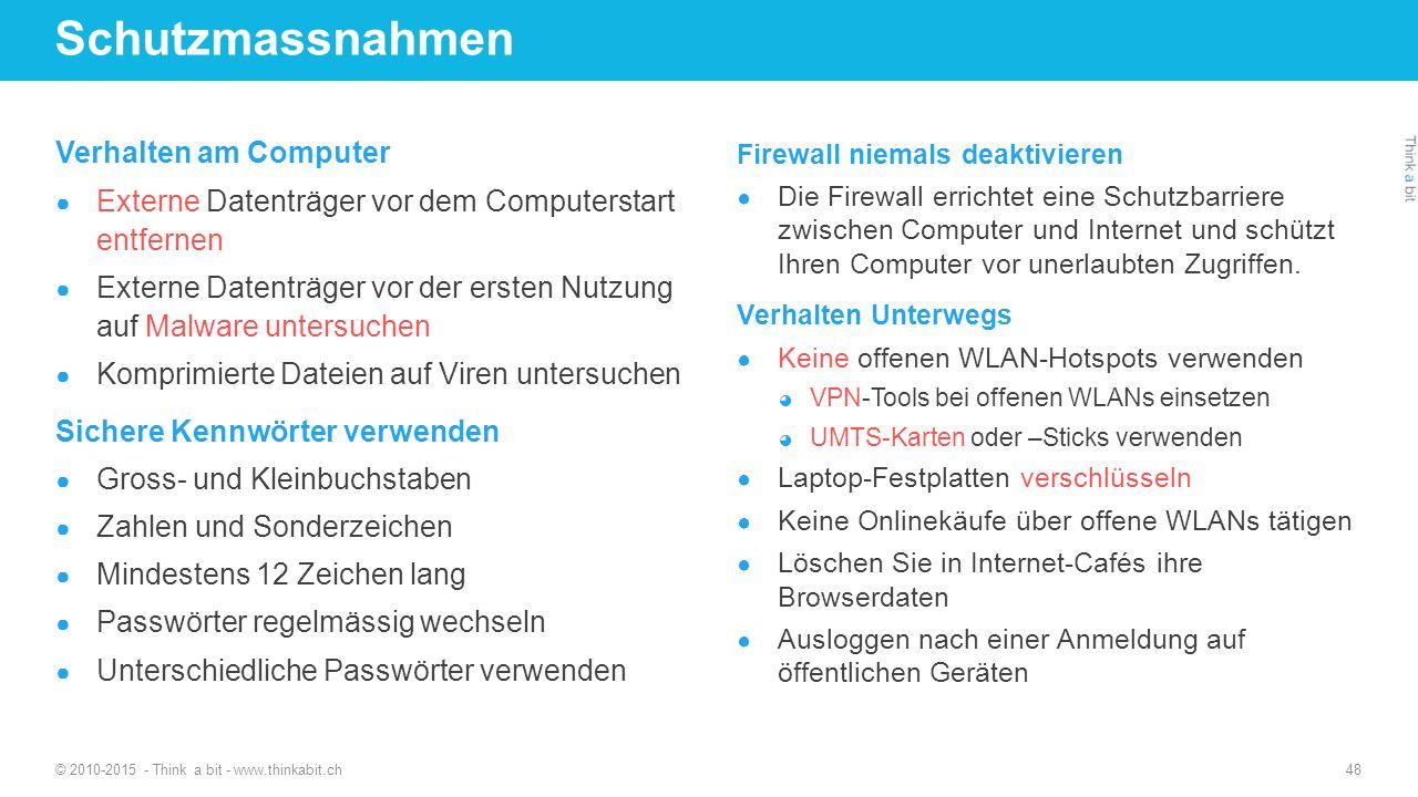 Schutzmassnahmen Verhalten am Computer ● Externe Datenträger vor dem Computerstart entfernen ● Externe Datenträger vor der ersten Nutzung auf Malware