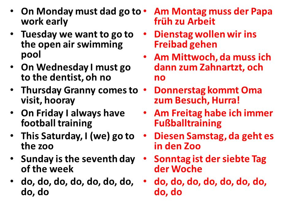 Weekdays 1 with Months LO: Name the days of the week in German SC I can name the seasons and months of the year I can group together weekdays, seasons and months in order I can understand a conversation about the days of the week I can sing a song about the days of the week