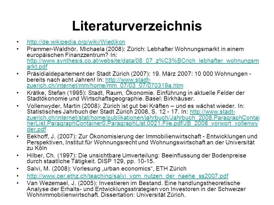 Literaturverzeichnis http://de.wikipedia.org/wiki/Wiedikon Prammer-Waldhör, Michaela (2008): Zürich: Lebhafter Wohnungsmarkt in einem europäischen Fin