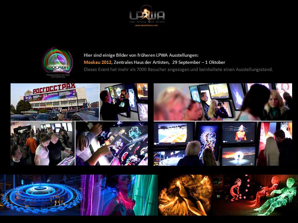 Hier sind einige Bilder von früheren LPWA Ausstellungen: Moskau 2012, Zentrales Haus der Artisten, 29 September – 1 Oktober Dieses Event hat mehr als 7000 Besucher angezogen und beinhaltete einen Ausstellungsstand.