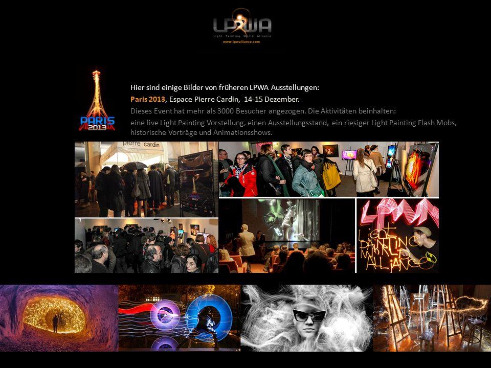 Hier sind einige Bilder von früheren LPWA Ausstellungen: Paris 2013, Espace Pierre Cardin, 14-15 Dezember.