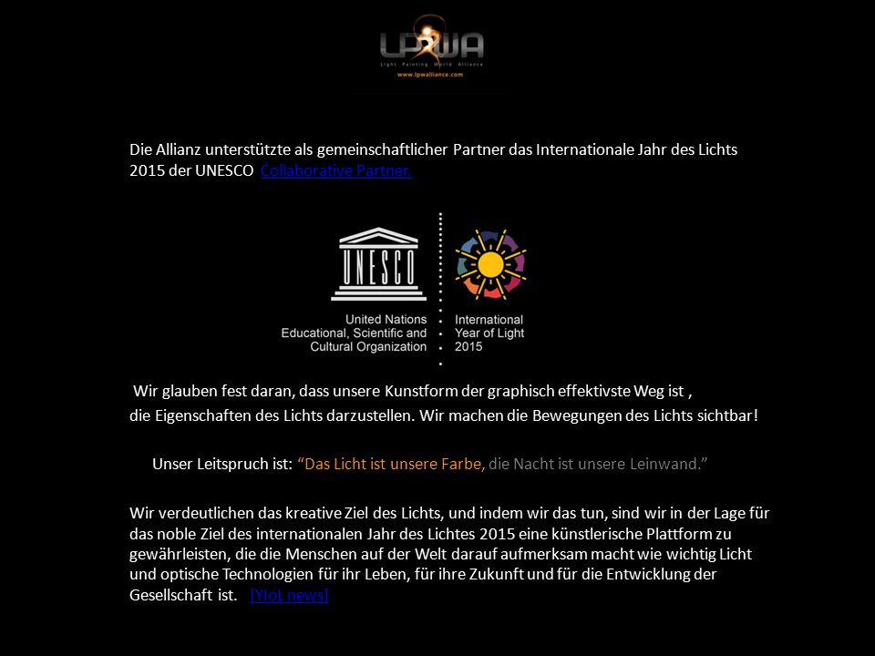 Die Allianz unterstützte als gemeinschaftlicher Partner das Internationale Jahr des Lichts 2015 der UNESCO Collaborative Partner.Collaborative Partner.