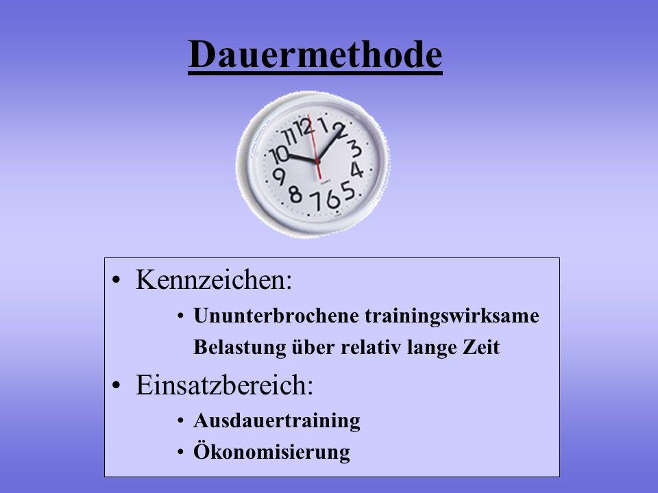 Dauermethode Kennzeichen: Ununterbrochene trainingswirksame Belastung über relativ lange Zeit Einsatzbereich: Ausdauertraining Ökonomisierung