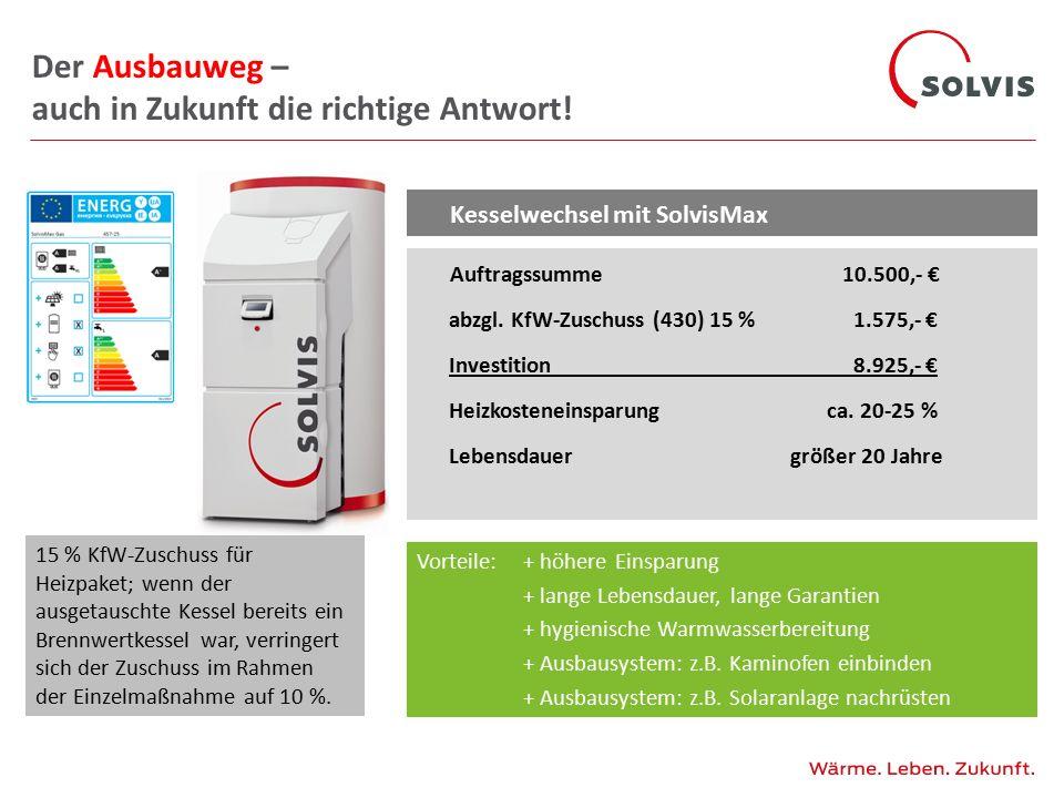 Kesselwechsel mit SolvisMax + Solar 5 m² Auftragssumme 16.500,- € abzgl.