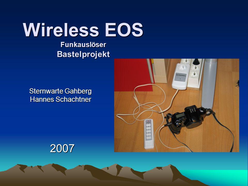 Sternwarte Gahberg Hannes Schachtner 2007 Wireless EOS Funkauslöser Bastelprojekt